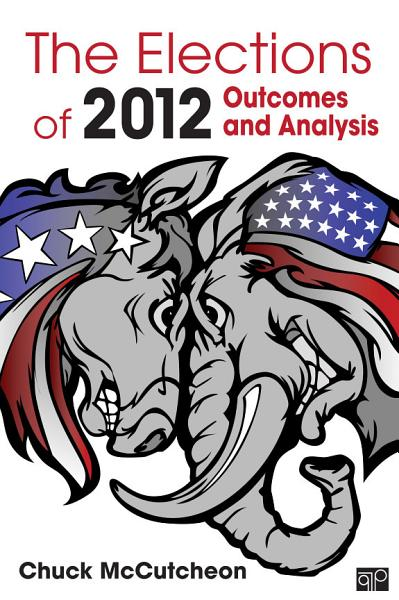 The Elections of 2012  Outcomes and Analysis