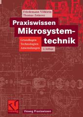 Praxiswissen Mikrosystemtechnik: Grundlagen - Technologien - Anwendungen, Ausgabe 2