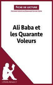 Ali Baba et les Quarante Voleurs (Fiche de lecture): Résumé complet et analyse détaillée de l'oeuvre