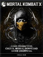 Mortal Kombat X Game Characters, Cheats, Mobile, Download Guide Unofficial: Get Tons of Coins!