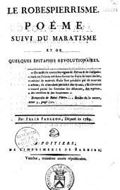 Le Robespierrisme, poème suivi du Maratisme et de quelques épitaphes révolutionnaires