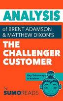 Analysis of of Brent Adamson and Matthew Dixon s the Challenger Customer