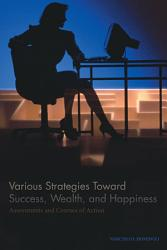 Various Strategies Toward Success Wealth And Happiness Book PDF