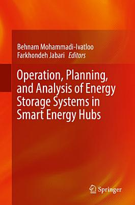 Operation, Planning, and Analysis of Energy Storage Systems in Smart Energy Hubs
