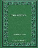 Peter Ibbetson - Large Print Edition