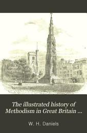 The Illustrated History of Methodism in Great Britain and America, from the Days of the Wesleys to the Present Time