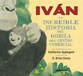Iván: la verdadera historia del gorila del centro comercial