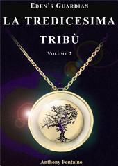 La Tredicesima Tribù: Eden's Guardian Volume 2