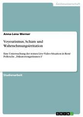 """Voyeurismus, Scham und Wahrnehmungsirritation: Eine Untersuchung der reinen Live-Video-Situation in René Polleschs """"Diktatorengattinnen I"""""""