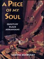 Piece of My Soul: Quilts by Black Arkansans (c)