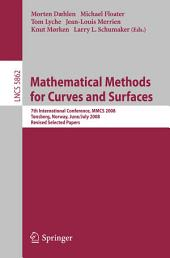 Mathematical Methods for Curves and Surfaces: 7th International Conference, MMCS 2008, Tønsberg, Norway, June 26-July 1, 2008, Revised Selected Papers
