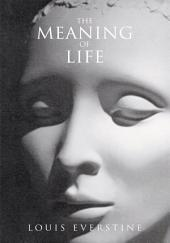The Meaning of Life: A Practical Guide to Staying Alive