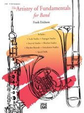 The Artistry of Fundamentals for Band, E-flat Alto Saxophone