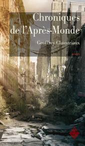 Chroniques de l'Après-Monde: Roman de science-fiction post-apocalyptique