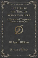 The Turn of the Tide  Or Wrecked in Port