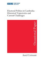 Electoral Politics in Cambodia: Historical Trajectories and Current Challenges