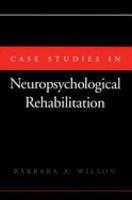 Case Studies in Neuropsychological Rehabilitation PDF