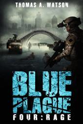 Blue Plague: Rage (Blue Plague Book 4)