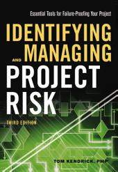 Identifying and Managing Project Risk: Essential Tools for Failure-Proofing Your Project, Edition 3