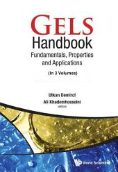 Gels Handbook: Fundamentals, Properties and Applications(In 3 Volumes)Volume 1: Fundamentals of HydrogelsVolume 2: Applications of Hydrogels in Regenerative MedicineVolume 3: Application of Hydrogels in Drug Delivery and Biosensing
