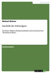 """Inschrift des Schweigens: Zu Heiner Müllers Zivilisationskritik in dem lyrischen Text """"Mommsens Block"""""""