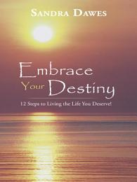 Embrace Your Destiny