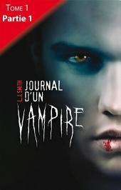 Journal d'un vampire - Tome 1 -: Partie1
