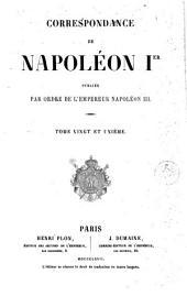 Correspondance de Napoléon Ier, 21: publiée par ordre de l'empereur Napoléon III, Volume22