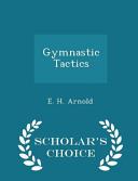 Gymnastic Tactics   Scholar s Choice Edition