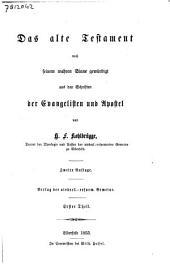 Das alte Testament nach seinem wahren Sinne gewürdigt aus den Schriften der Evangelisten und Apostel