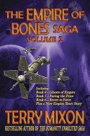 The Empire of Bones Saga Volume 2