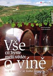 Vše, co byste měli vědět o víně....: ...a nemáte se koho zeptat
