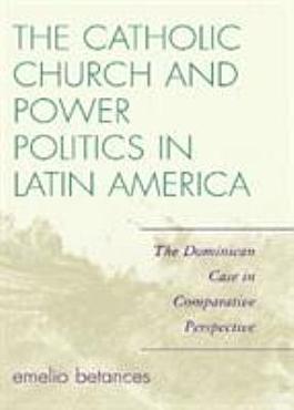 The Catholic Church and Power Politics in Latin America PDF