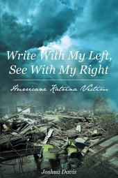 Write With My Left, See With My Right Hurricane Katrina Victim