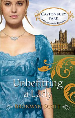 Unbefitting a Lady  Castonbury Park  Book 6  PDF