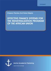 EFFECTIVE FINANCE SYSTEMS FOR THE INDUSTRIALIZATION PROGRAM OF THE AFRICAN UNION