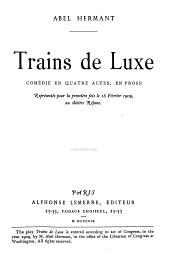 Trains de luxe: comedie en quatre actes, en prose