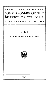 Annual Report of the Commissioners of the District of Columbia: Volumes 1-2