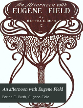 An Afternoon with Eugene Field: The Children's Poet