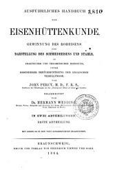 Die *Metallurgie : Gewinnung und Verarbeitung der Metalle und ihrer Legirungen, in praktischer und theoretischer, besonders chemischer Beziehung: 1, Band 2,Teil 1