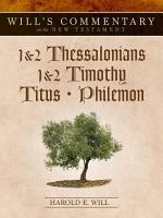Will's Commentary on the New Testament, Volume 9: I Thessalonians - Philemon