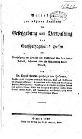 Beiträge zur näheren kenntniss der gesetzgebung und verwaltung des grossherzogthums Hessen ...