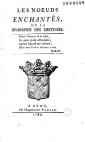 Les Noeuds enchantés, ou la Bisarrerie des destinées... (par Fanny de Beauharnais)
