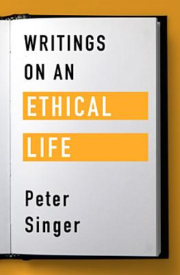 Writings on an Ethical Life
