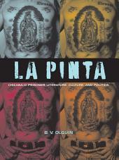 La Pinta: Chicana/o Prisoner Literature, Culture, and Politics