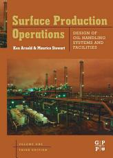 Surface Production Operations  Volume 1 PDF
