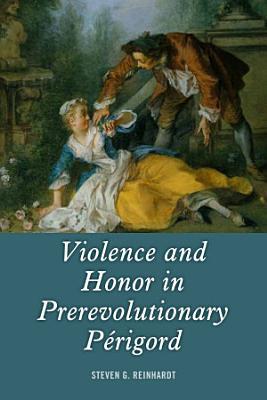 Violence and Honor in Prerevolutionary P  rigord