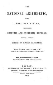 The national arithmetic on the inductive system: combining the analytic and synthetic methods forming a complete course of higher arithmetic