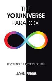 The Yo(u)niverse Paradox: Revealing the Mystery of You