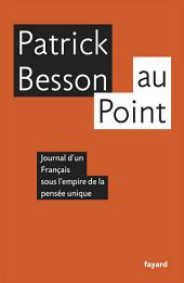 Au point: Journal d'un Français sous l'empire de la pensée unique